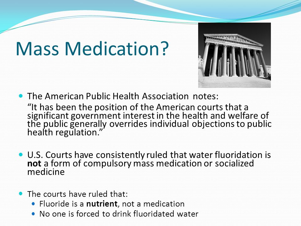 "Mass Medication? The American Public Health Association notes: ""It has been the position of the American courts that a significant government interest"