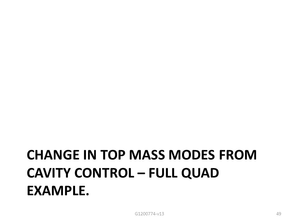 CHANGE IN TOP MASS MODES FROM CAVITY CONTROL – FULL QUAD EXAMPLE. G1200774-v1349