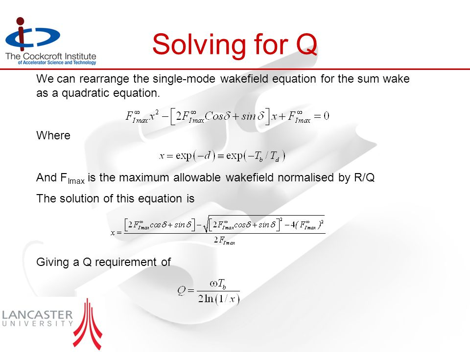 We can rearrange the single-mode wakefield equation for the sum wake as a quadratic equation.