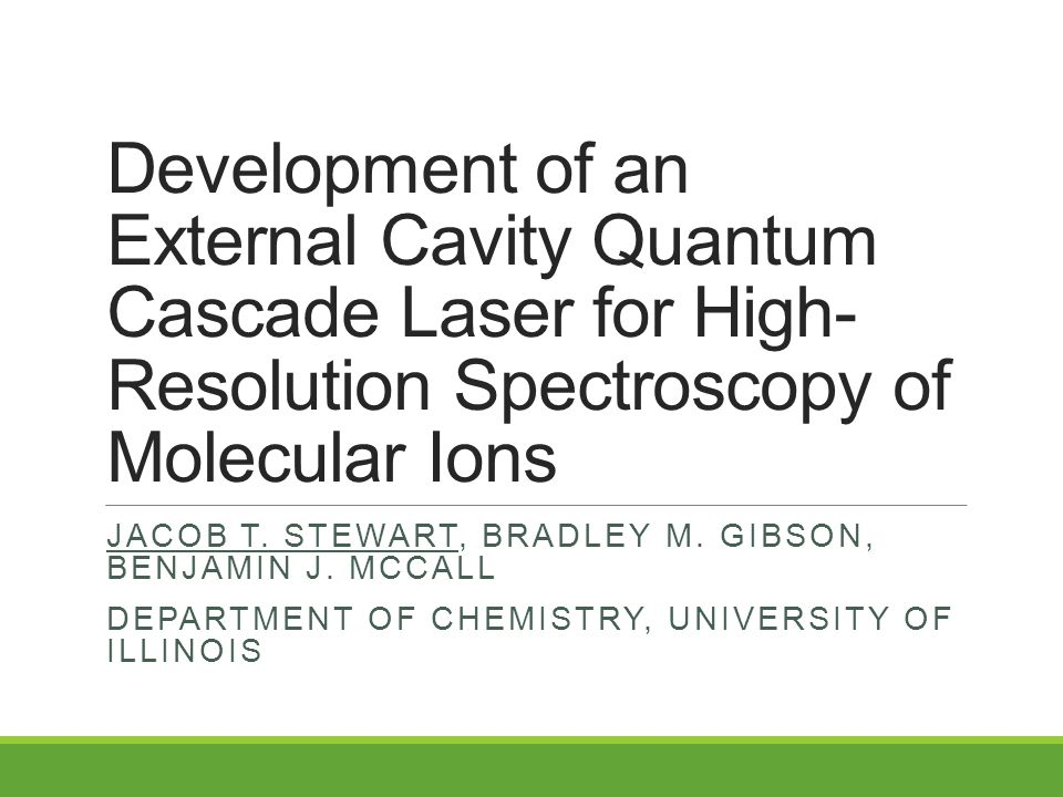 Development of an External Cavity Quantum Cascade Laser for High- Resolution Spectroscopy of Molecular Ions JACOB T.