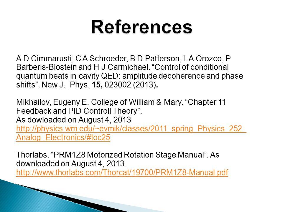 A D Cimmarusti, C A Schroeder, B D Patterson, L A Orozco, P Barberis-Blostein and H J Carmichael.