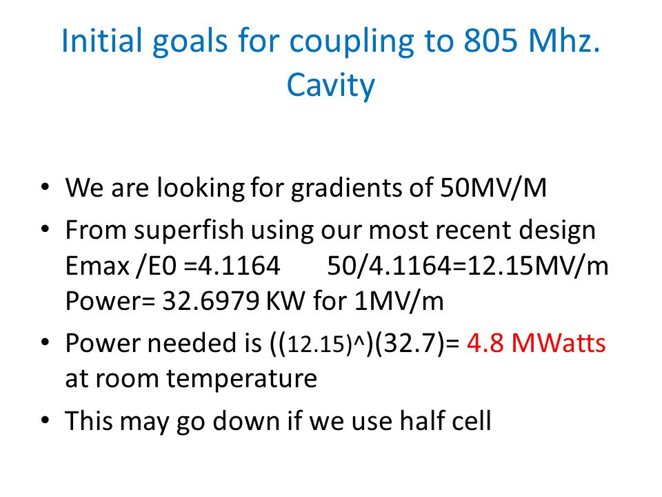 Initial goals for coupling to 805 Mhz.