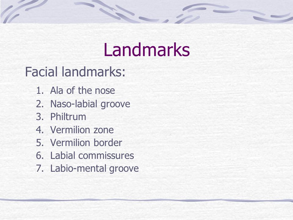Landmarks Facial landmarks: 1. Ala of the nose 2.