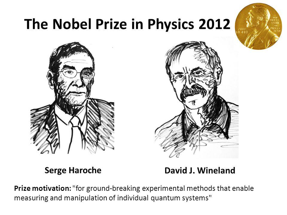 The Nobel Prize in Physics 2012 Serge Haroche David J.