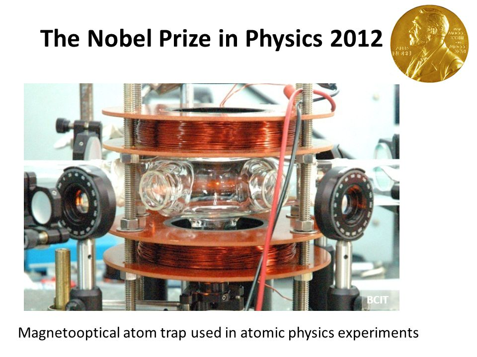 Magnetooptical atom trap used in atomic physics experiments BCIT The Nobel Prize in Physics 2012