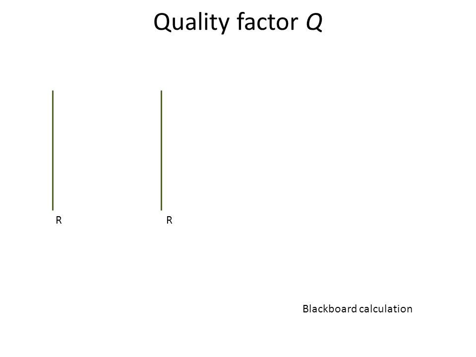 Quality factor Q 1 1/e 2/  Decay of the photon from a cavity due to absorption,scattering, leakage due to imperfect mirrors.