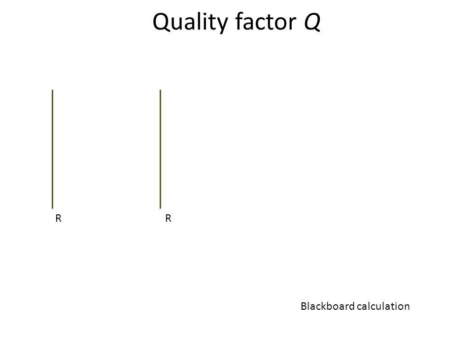 Quality factor Q RR Blackboard calculation