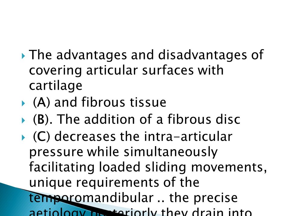  The advantages and disadvantages of covering articular surfaces with cartilage  (A) and fibrous tissue  (B).