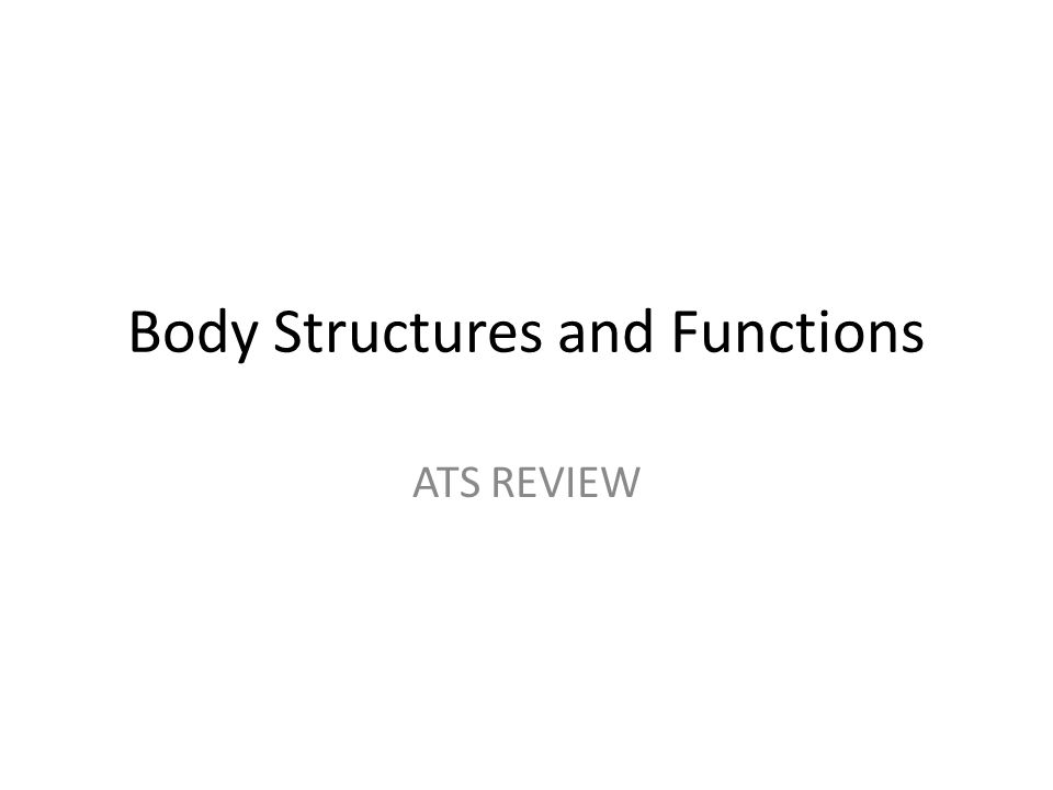 Body Structures and Functions ATS REVIEW