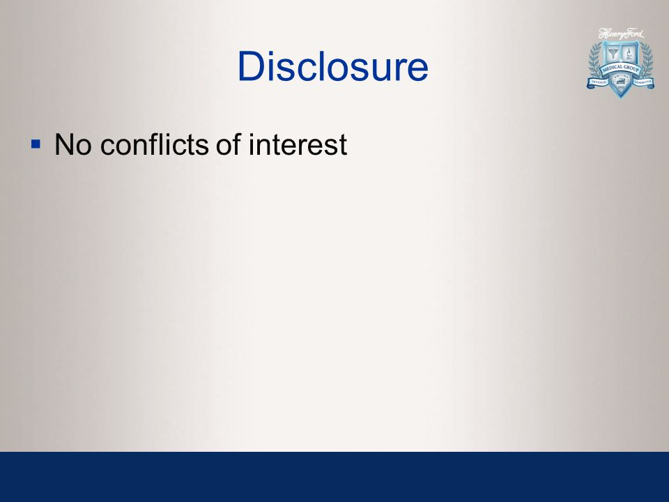 Disclosure  No conflicts of interest