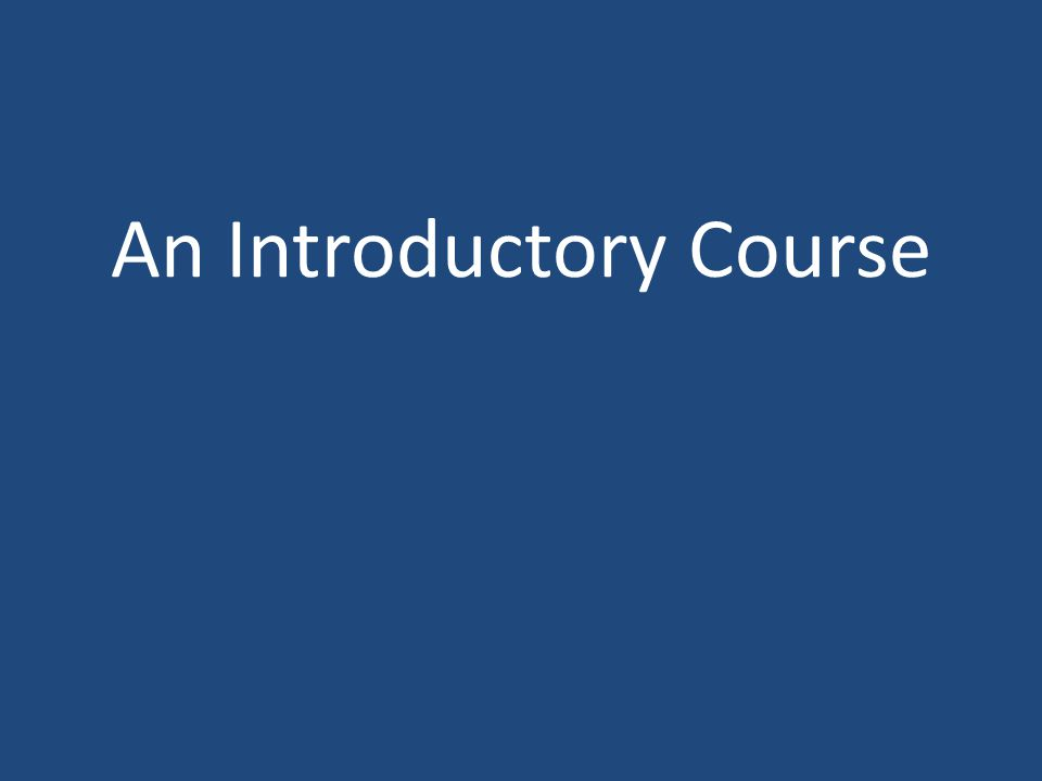 An Introductory Course