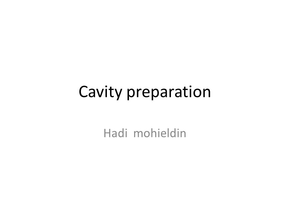 Cavity preparation Hadi mohieldin