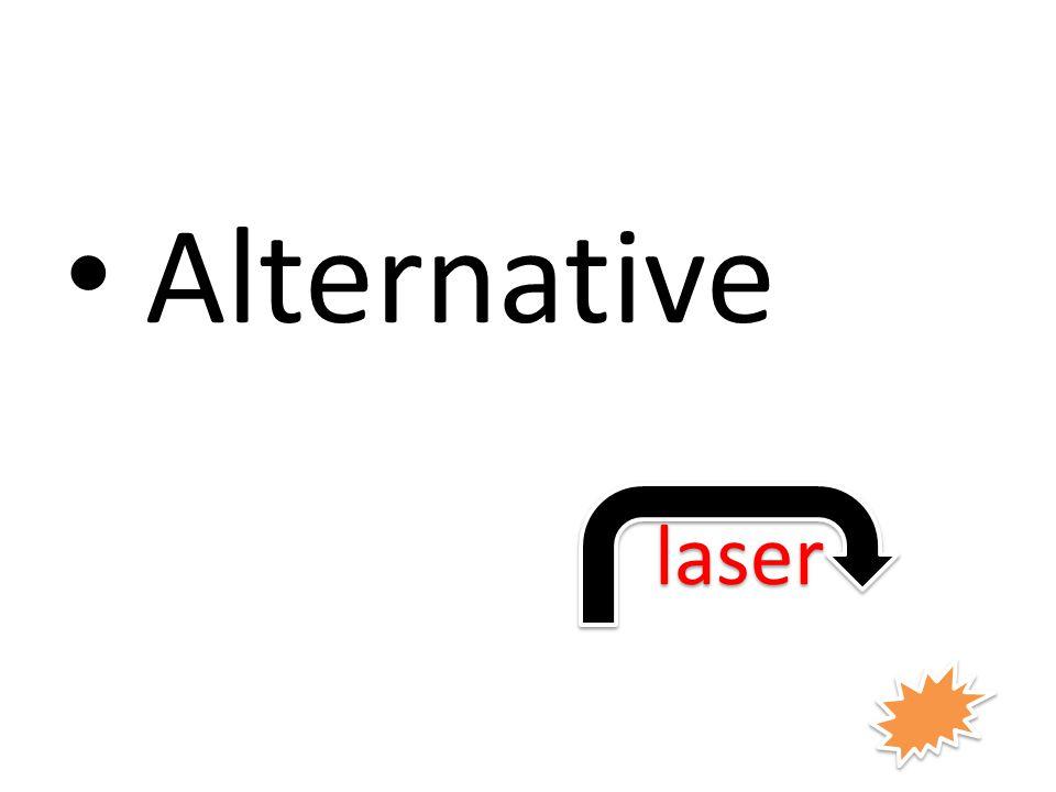 Alternative laser