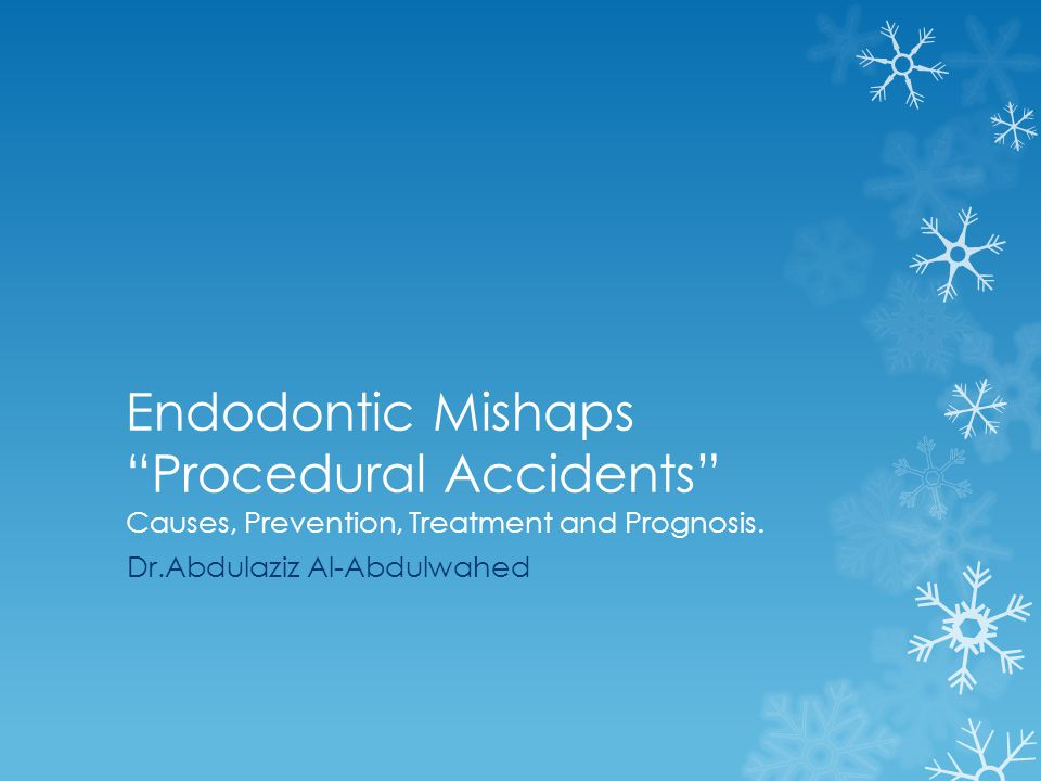 Introduction  Collective mishaps Procedural Accidents , are considered as unwanted or unforeseen events that can encounter a practitioner in any complex disciplinary of dentistry.