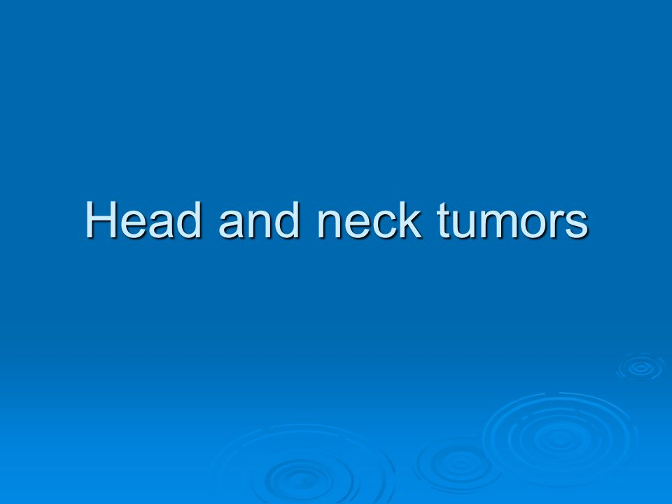Head and neck tumors