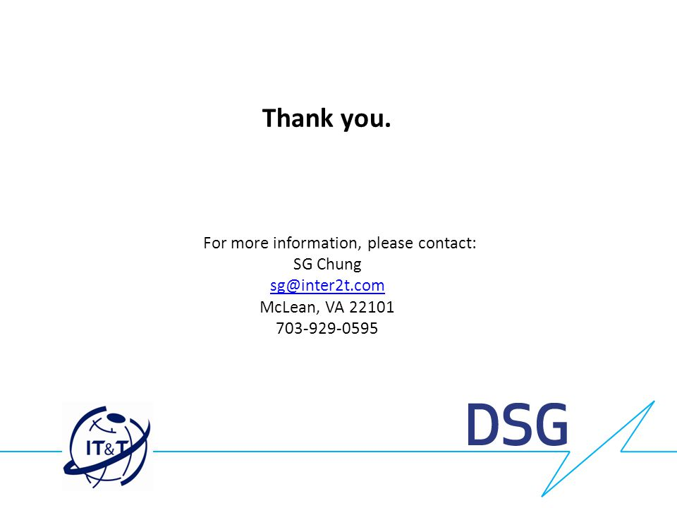 Thank you. For more information, please contact: SG Chung sg@inter2t.com McLean, VA 22101 703-929-0595
