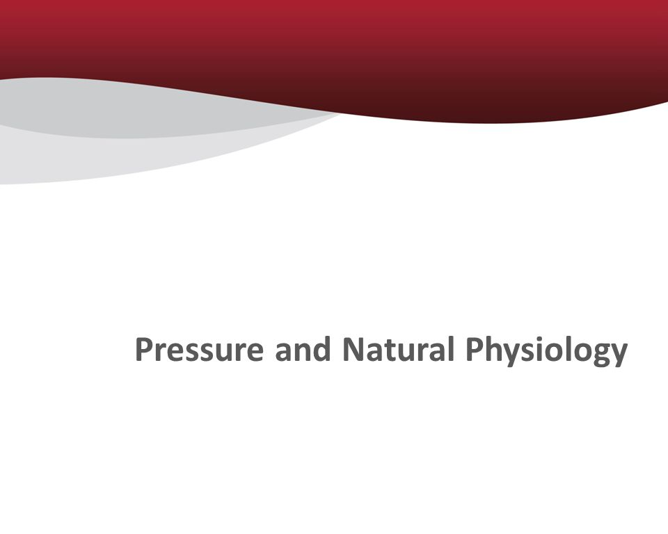 Pressure and Natural Physiology