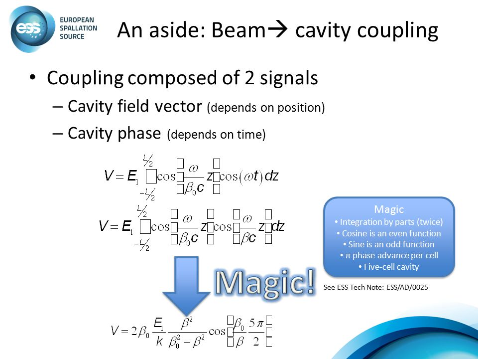 An aside: Beam  cavity coupling Coupling composed of 2 signals – Cavity field vector (depends on position) – Cavity phase (depends on time) See ESS T