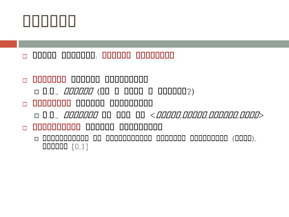 Syntax  Basic element : random variable  Boolean random variables  e.