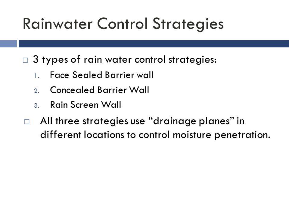 Rainwater Control Strategies  3 types of rain water control strategies: 1.