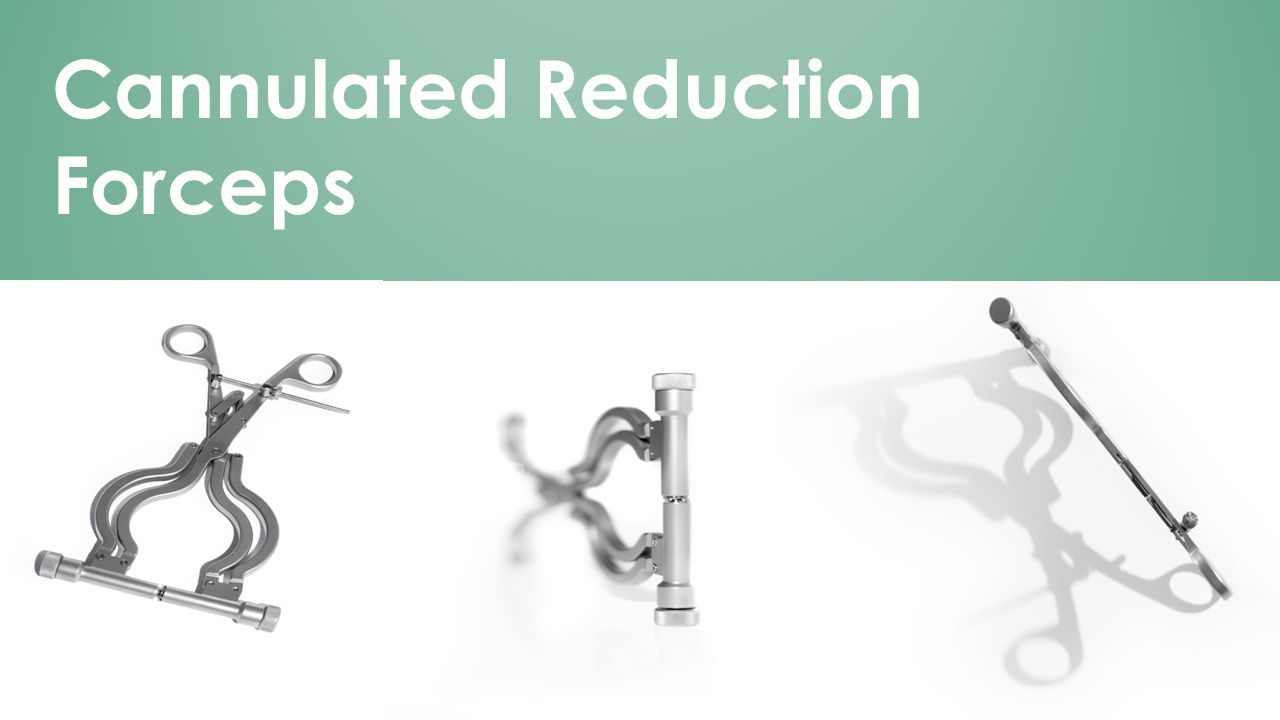 Cannulated Reduction Forceps