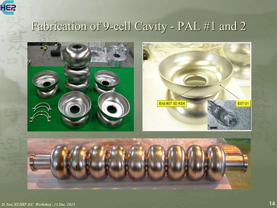 D. Son, KCHEP ILC Workshop, 13 Dec, 2013 14 Fabrication of 9-cell Cavity - PAL #1 and 2