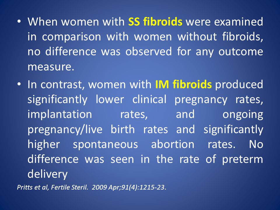 When women with SS fibroids were examined in comparison with women without fibroids, no difference was observed for any outcome measure.