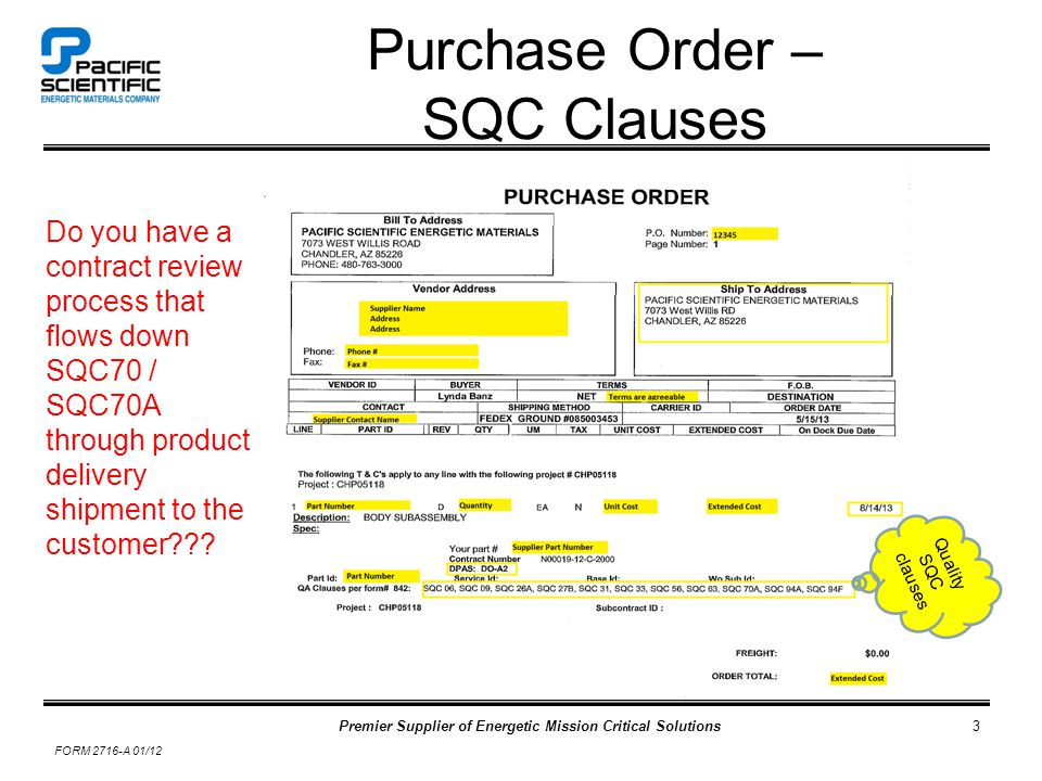 Premier Supplier of Energetic Mission Critical Solutions FORM 2716-A 01/12 3 Purchase Order – SQC Clauses Quality SQC clauses Do you have a contract review process that flows down SQC70 / SQC70A through product delivery shipment to the customer???