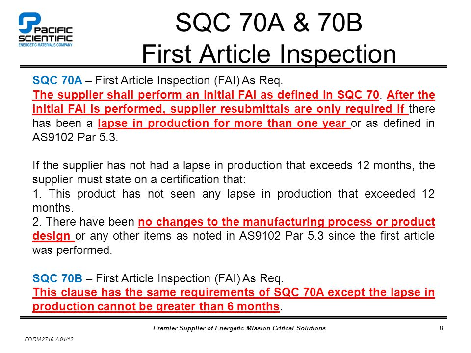 Premier Supplier of Energetic Mission Critical Solutions FORM 2716-A 01/12 8 SQC 70A & 70B First Article Inspection SQC 70A – First Article Inspection (FAI) As Req.
