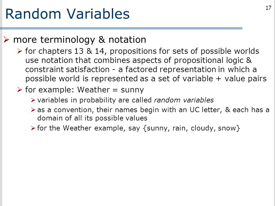 Random Variables  more terminology & notation  for chapters 13 & 14, propositions for sets of possible worlds use notation that combines aspects of