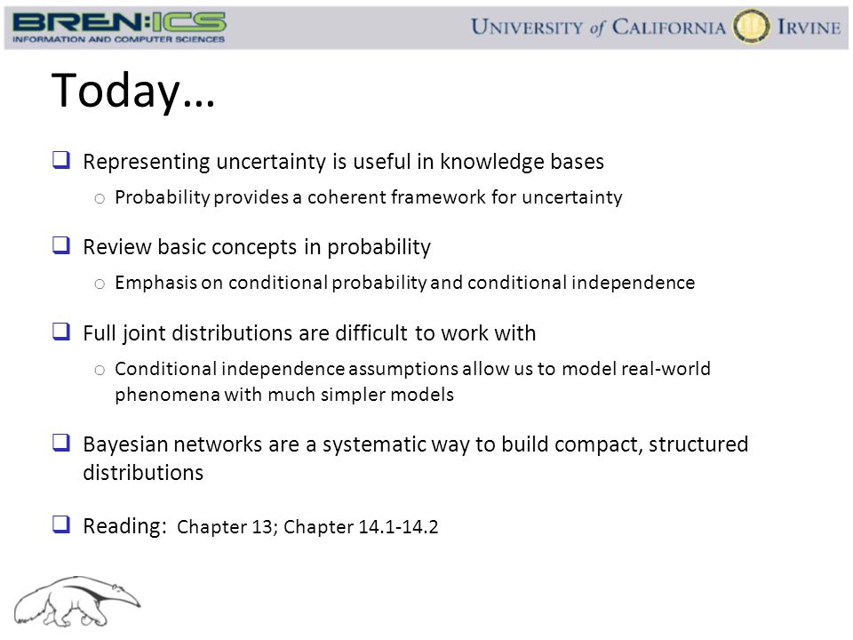 Today…  Representing uncertainty is useful in knowledge bases o Probability provides a coherent framework for uncertainty  Review basic concepts in