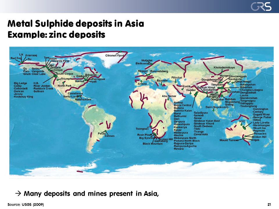 Metal Sulphide deposits in Asia Example: zinc deposits Source: USGS (2009)21  Many deposits and mines present in Asia,
