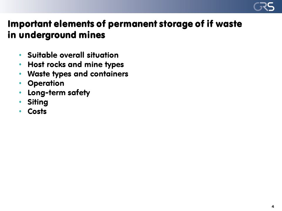 Important elements of permanent storage of if waste in underground mines Suitable overall situation Host rocks and mine types Waste types and containe