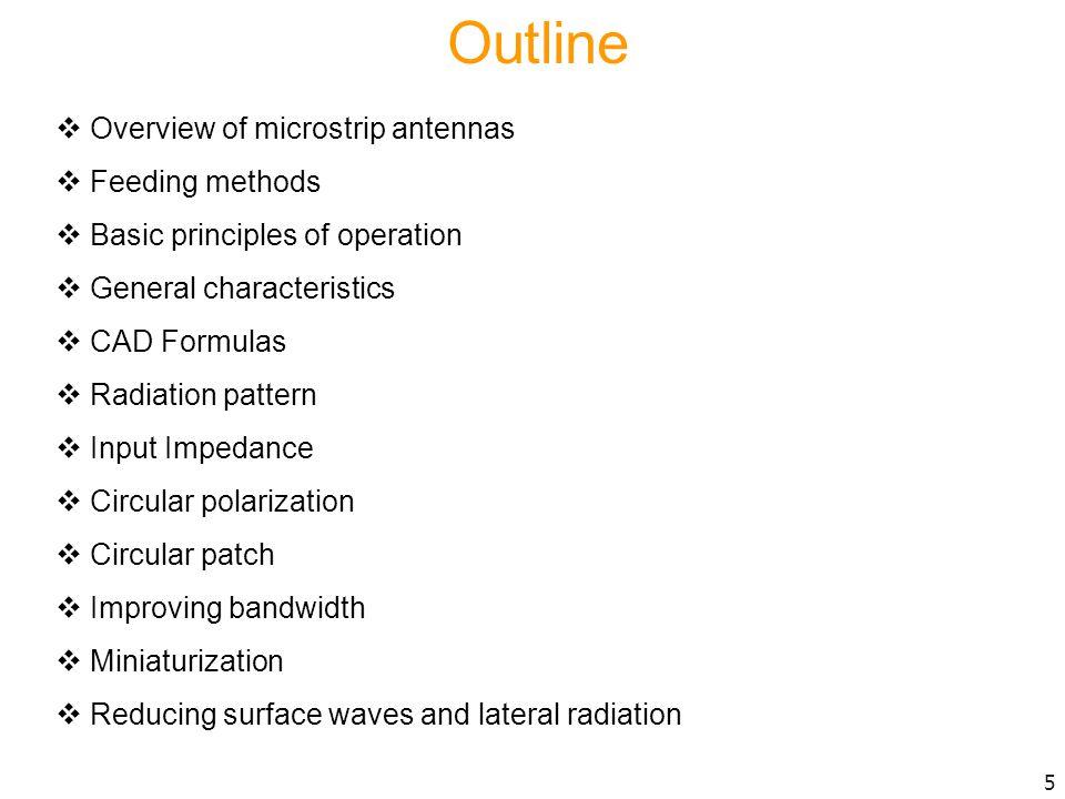 References General references about microstrip antennas: Microstrip Antenna Design Handbook, R.
