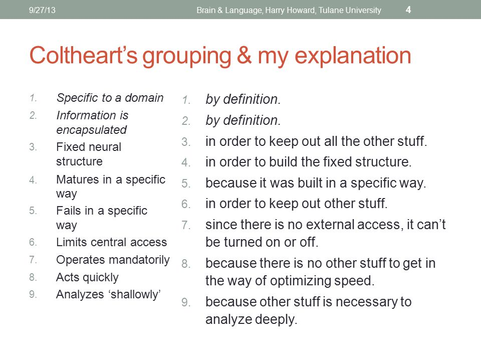 Coltheart's grouping & my explanation 1.Specific to a domain 2.
