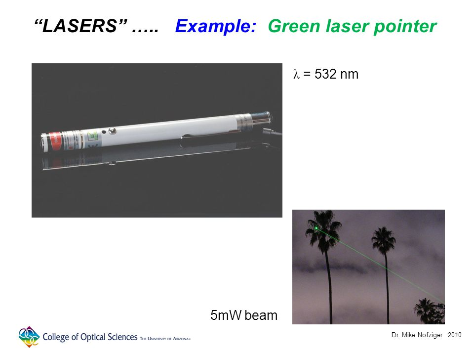 "Dr. Mike Nofziger 2010 5mW beam λ = 532 nm ""LASERS"" ….. Example: Green laser pointer"