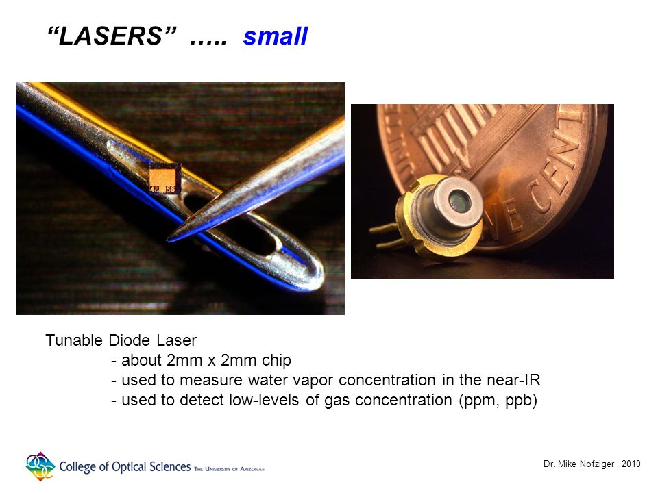 "Dr. Mike Nofziger 2010 ""LASERS"" ….. small Tunable Diode Laser - about 2mm x 2mm chip - used to measure water vapor concentration in the near-IR - used"