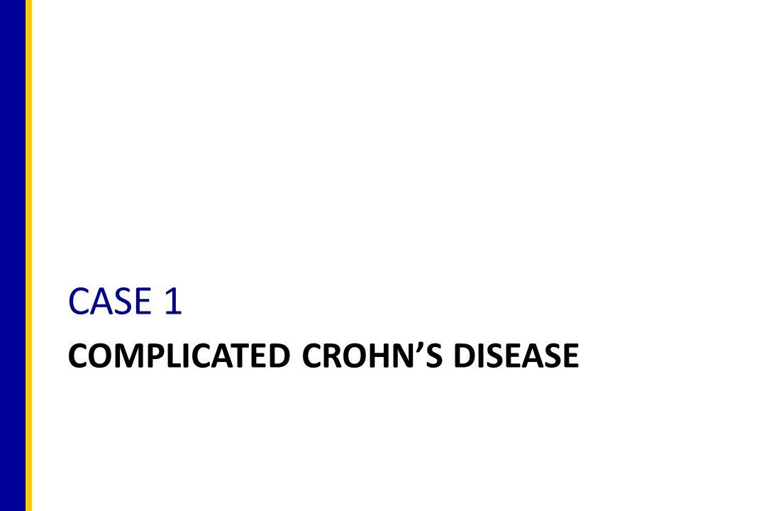 COMPLICATED CROHN'S DISEASE CASE 1