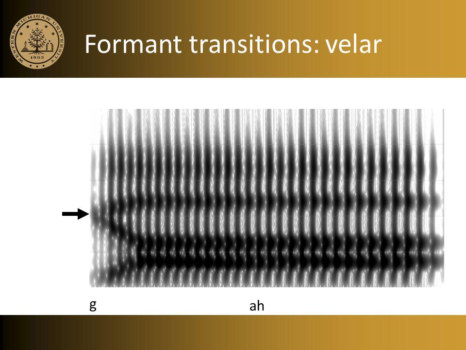 Formant transitions: velar ah g