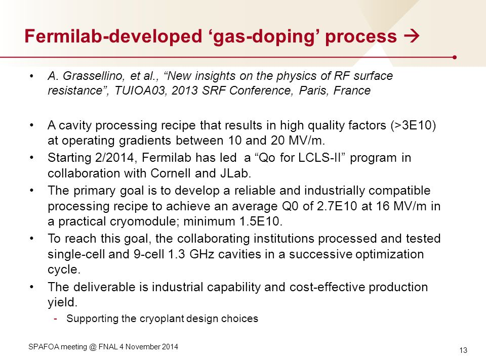 13 SPAFOA meeting @ FNAL 4 November 2014 Fermilab-developed 'gas-doping' process  A.