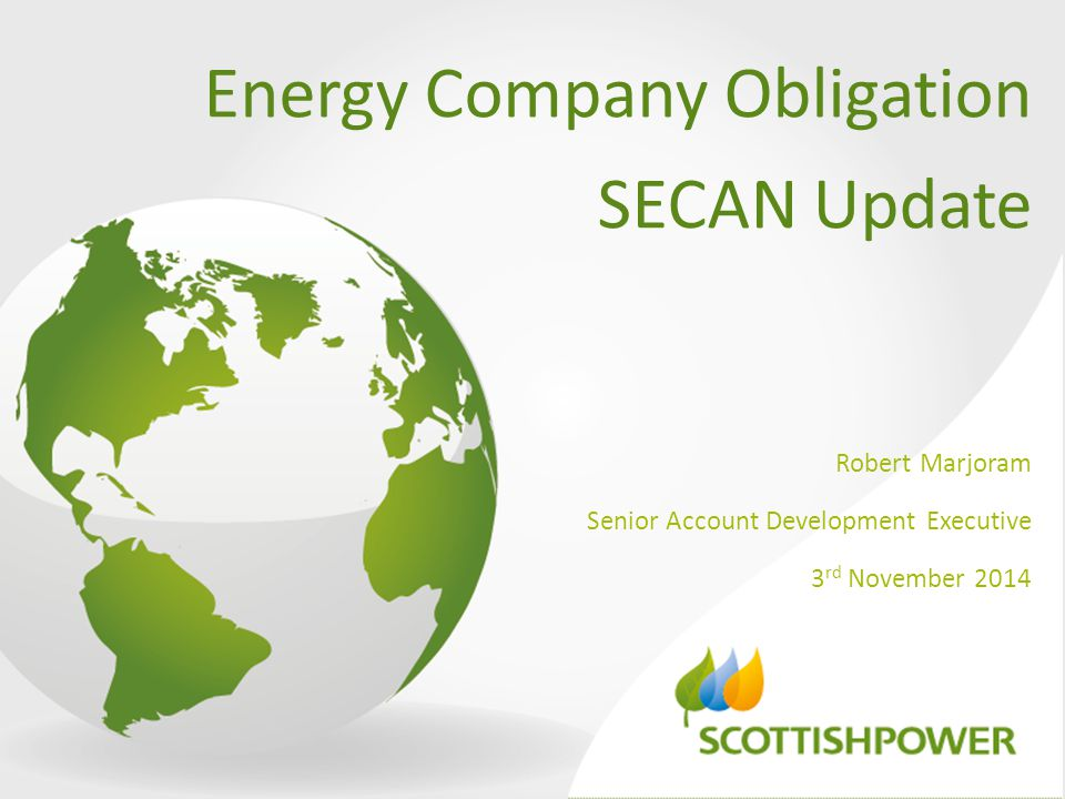 Energy Company Obligation SECAN Update Robert Marjoram Senior Account Development Executive 3 rd November 2014
