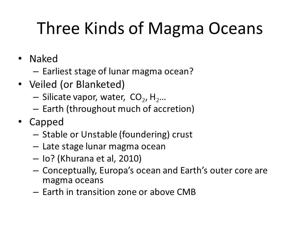 Three Kinds of Magma Oceans Naked – Earliest stage of lunar magma ocean.