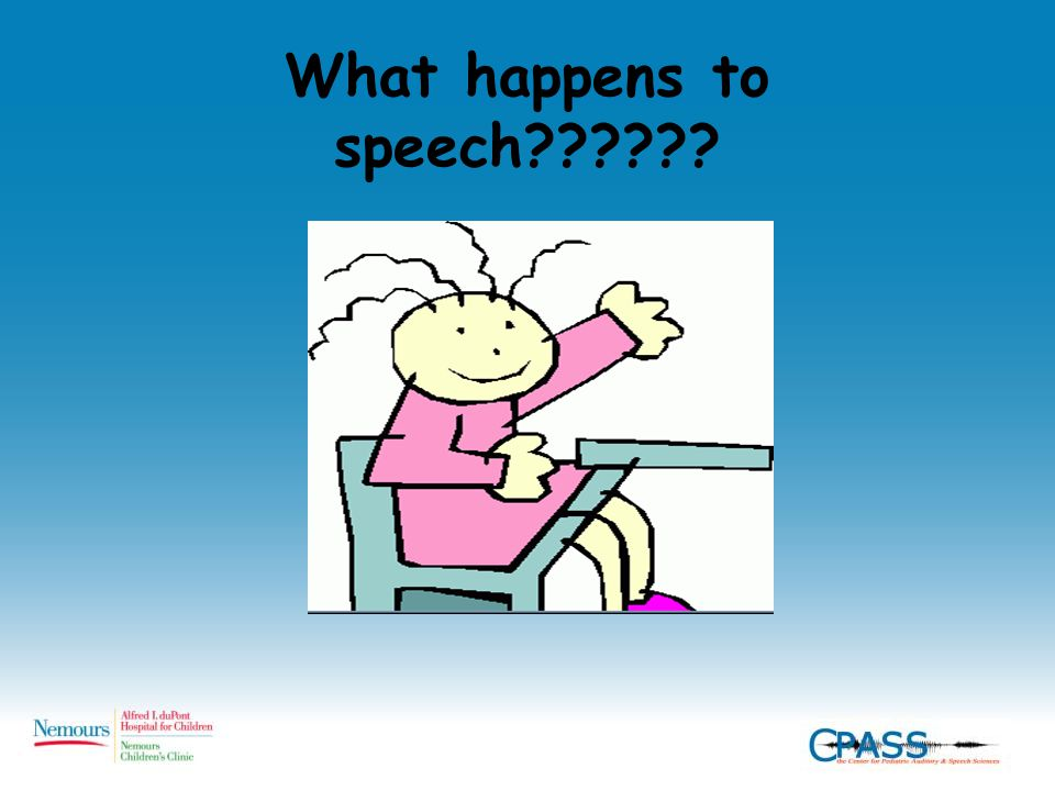 What happens to speech??????