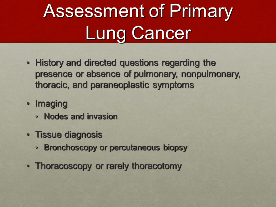 Assessment of Primary Lung Cancer History and directed questions regarding the presence or absence of pulmonary, nonpulmonary, thoracic, and paraneopl