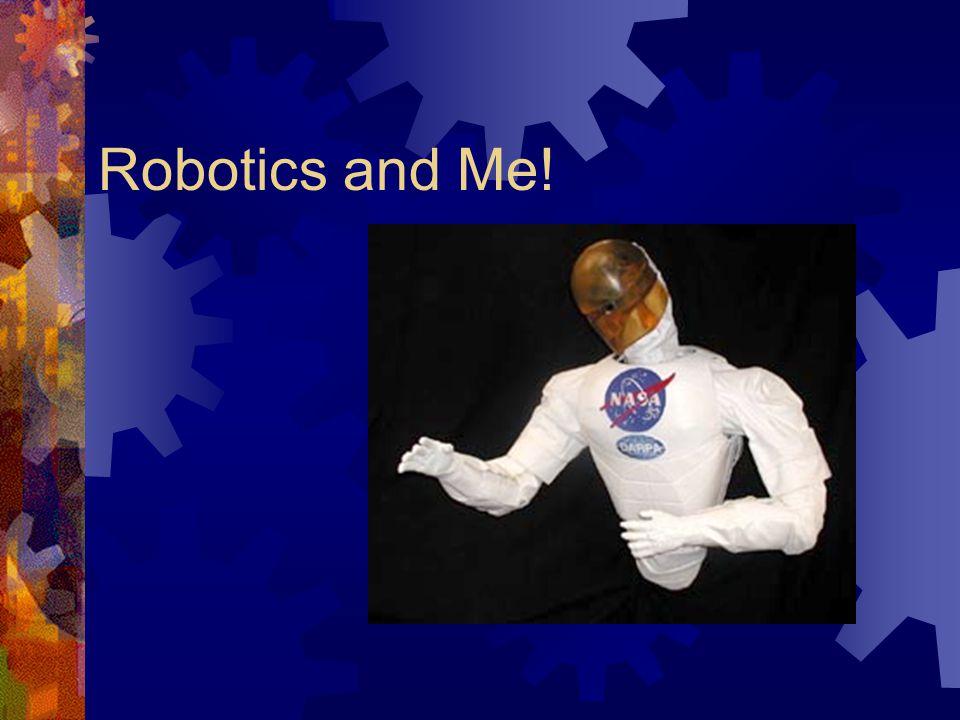 Robotics and Me!