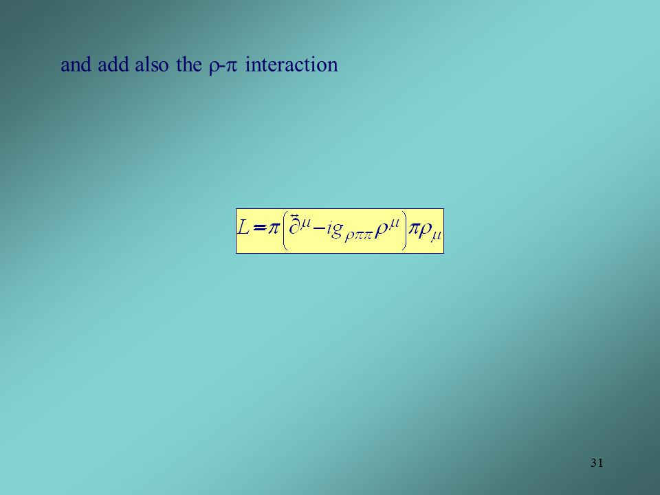 31 and add also the  -  interaction