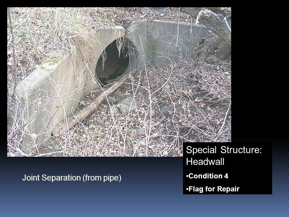 Special Structure: Headwall Condition 4 Flag for Repair Joint Separation (from pipe)