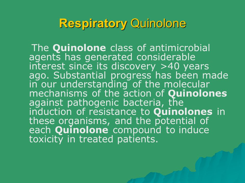 Respiratory Quinolone The Quinolone class of antimicrobial agents has generated considerable interest since its discovery >40 years ago. Substantial p