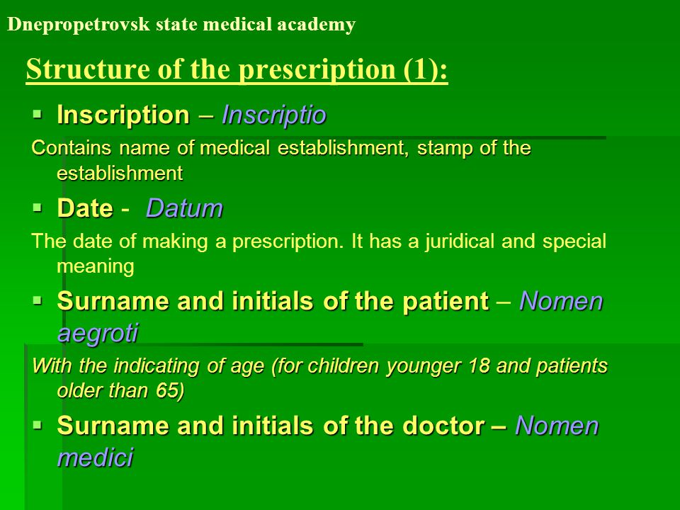 Structure of the prescription (2):  Prepositio – Recipe Consisting of the word recipe (take) or its sign.