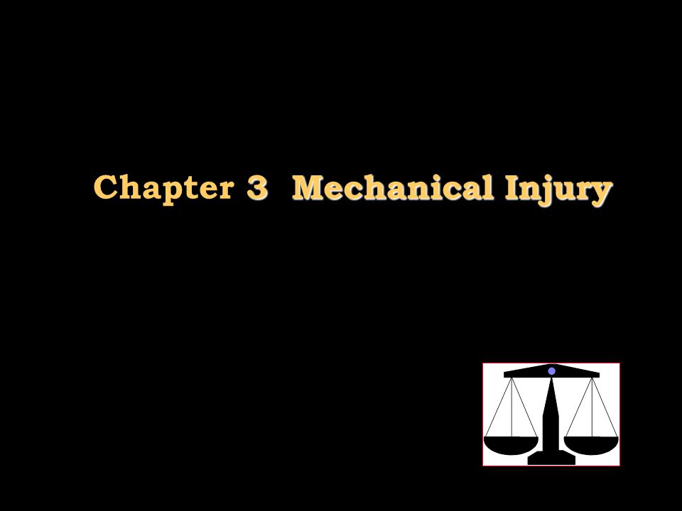 3 Mechanical Injury Chapter 3 Mechanical Injury